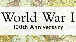 World War I 100th Anniversary